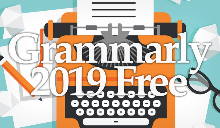 Looking for Free Grammarly Premium? Only This Works in 2019