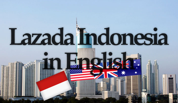 Lazada.co.id Indonesia in English How to – Easy Shopping Guide