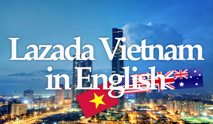 Lazada.vn Marketplace in English: Easy Vietnam Shopping Guide